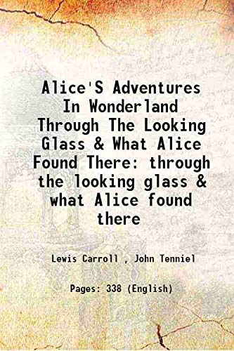 9789333332408: Alice's adventures in Wonderland through the looking glass & what Alice found there 1911 [Hardcover]