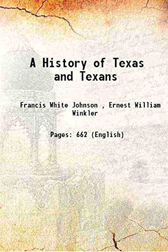 9789333332958: A History of Texas and Texans 1914 [Hardcover]