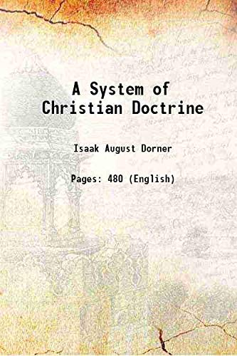 9789333338004: A System of Christian Doctrine 1882 [Hardcover]