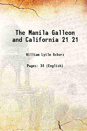 The Manila Galleon and California [Hardcover]: William Lytle Schurz