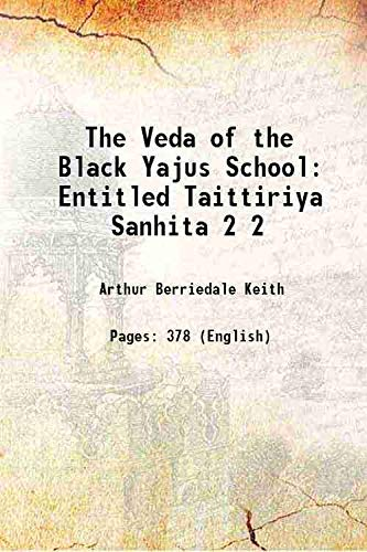 9789333339155: The Veda of the Black Yajus School: Entitled Taittiriya Sanhita Vol: 2 1914 [Hardcover]