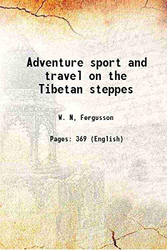9789333339322: Adventure sport and travel on the Tibetan steppes 1911 [Hardcover]