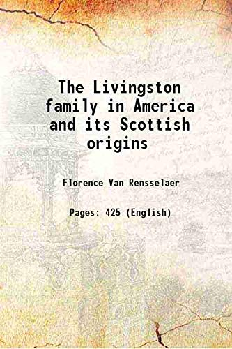 9789333339377: The Livingston family in America and its Scottish origins 1949 [Hardcover]