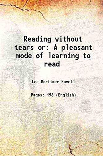 Reading without tears or A pleasant mode: Lee Mortimer Favell