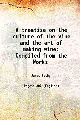 9789333341325: A treatise on the culture of the vine and the art of making wine Compiled from the Works 1825 [Hardcover]