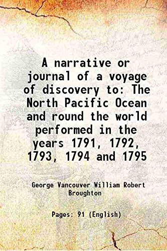 A Narrative Or Journal Of Voyage George Vancouver William