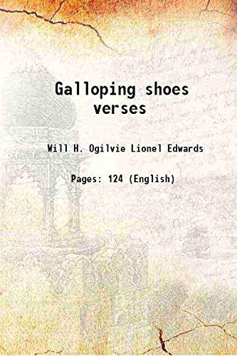 Galloping shoes verses 1922 [HARDCOVER]: Will H. Ogilvie