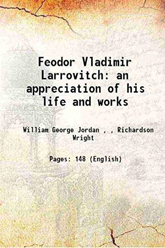 Feodor Vladimir Larrovitch an appreciation of his: William George Jordan