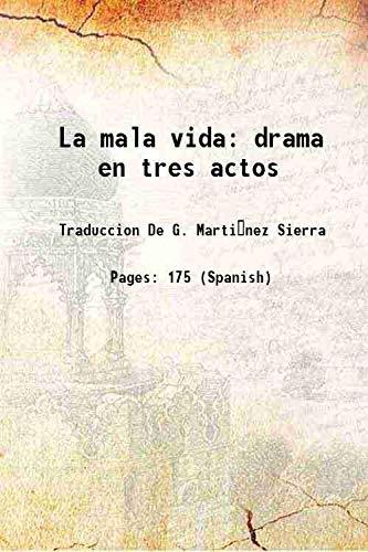 La mala vida drama en tres actos: Traduccion De G.