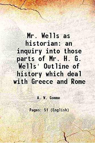 Mr. Wells as historian an inquiry into: A. W. Gomme