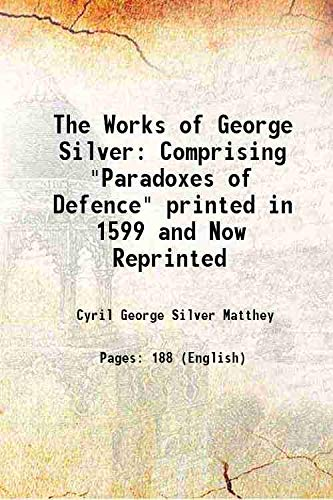 9789333345996: The Works of George Silver Comprising