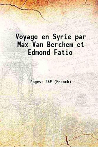 Voyage en Syrie par Max Van Berchem: Anonymous