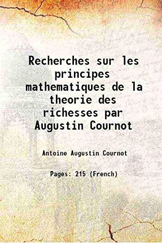 Recherches sur les principes mathematiques de la: Antoine Augustin Cournot