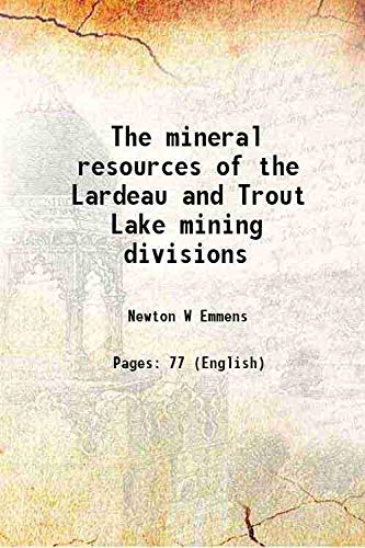 The mineral resources of the Lardeau and