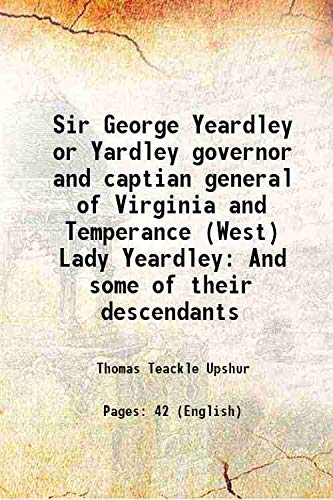 Sir George Yeardley or Yardley governor and
