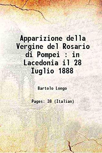 9789333353595: Apparizione della Vergine del Rosario di Pompei : in Lacedonia il 28 Iuglio 1888 1888 [Hardcover]