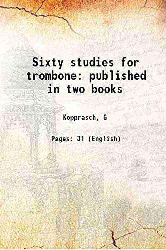 Sixty studies for trombone published in two: Kopprasch, G