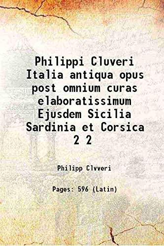 Philippi Cluveri Italia antiqua opus post omnium: Philipp Clvveri