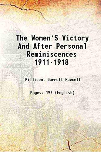 9789333354462: The women's victory - and after : personal reminiscences, 1911-1918 [Hardcover]