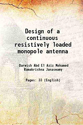 Design of a continuous resistively loaded monopole: Darwish Abd El