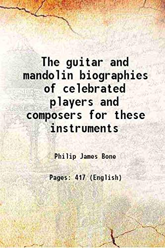 The guitar and mandolin biographies of celebrated: Philip James Bone