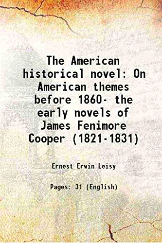 9789333355414: The American historical novel On American themes before 1860- the early novels of James Fenimore Cooper (1821-1831) 1923 [Hardcover]