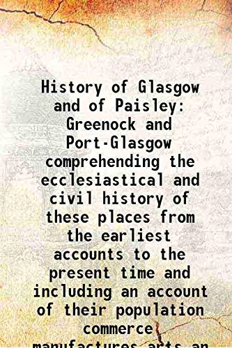 History of Glasgow and of Paisley Greenock: Andrew