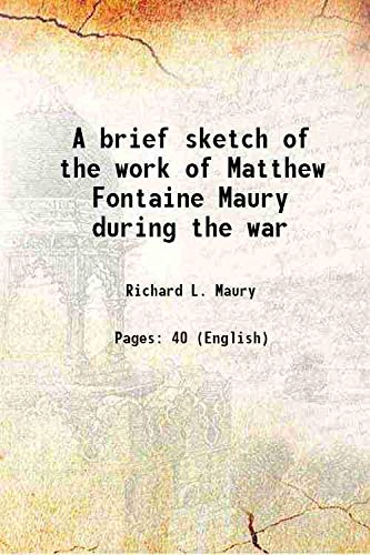 9789333356657: A brief sketch of the work of Matthew Fontaine Maury during the war 1915 [Hardcover]