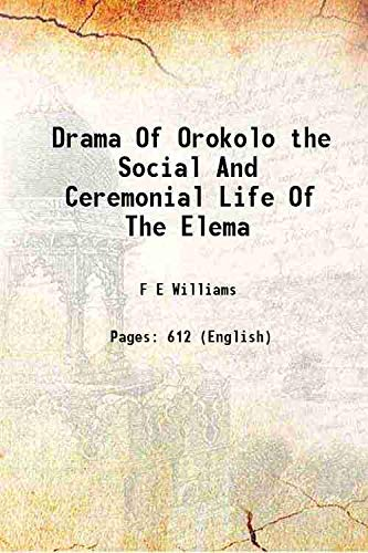 9789333357494: Drama Of Orokolo the Social And Ceremonial Life Of The Elema 1940 [Hardcover]