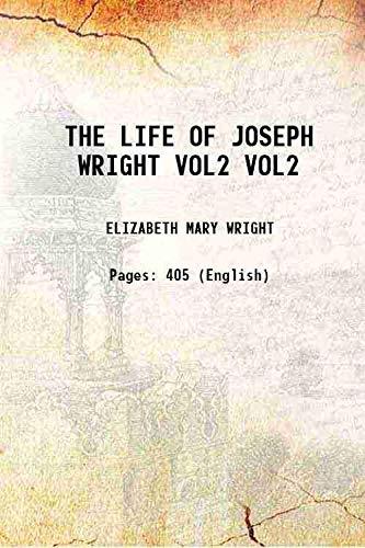 9789333357548: THE LIFE OF JOSEPH WRIGHT Volume VOL2 1932 [Hardcover]