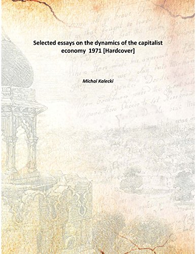 9789333357739: Selected essays on the dynamics of the capitalist economy 1971 [Hardcover]