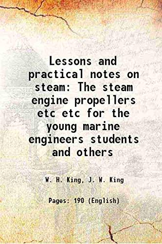 Lessons and practical notes on steam The: W. H. King,