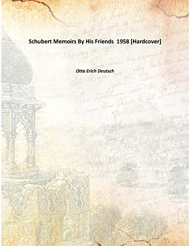 9789333359375: Schubert Memoirs By His Friends 1958 [Hardcover]