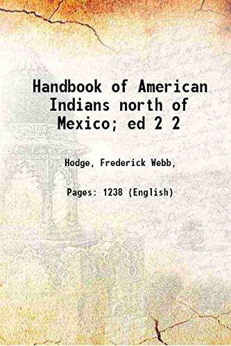 9789333362443: Handbook of American Indians north of Mexico; ed Volume 2 1907 [Hardcover]
