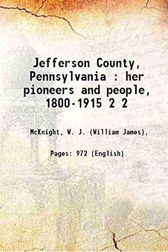 Jefferson County, Pennsylvania : her pioneers and: McKnight, W. J.