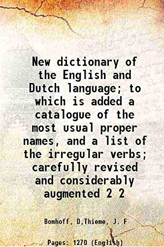 9789333362986: New Dictionary Of The English And Dutch Language; To Which Is Added A Catalogue Of The Most Usual Proper Names, And A List Of The Irregular Verbs; Carefully Revised And Considerably Augmented [Hardcover]