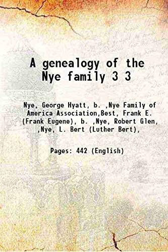 A genealogy of the Nye family [Hardcover]: Nye, George Hyatt,