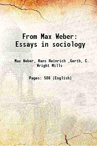 From Max Weber: Essays in sociology 1946: Max Weber, Hans