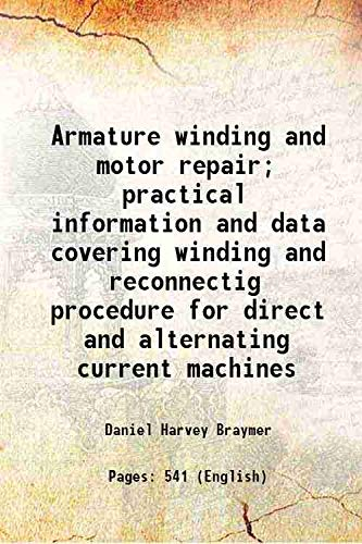 Armature winding and motor repair; practical information: Braymer, Daniel Harvey,