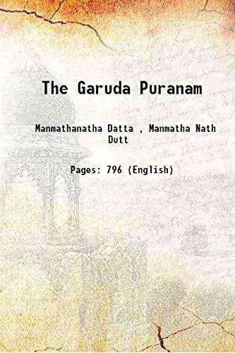 The Garuda Puranam 1908 [HARDCOVER]: Manmathanatha Datta ,