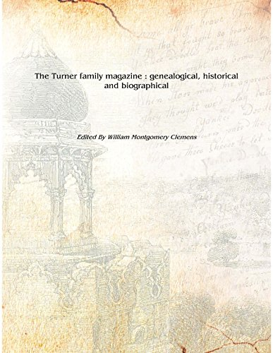 9789333367691: The Turner family magazine : genealogical, historical and biographical [Hardcover]