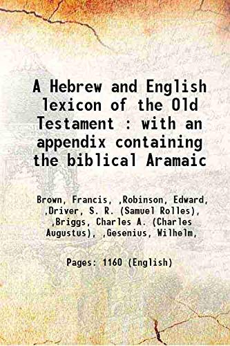 9789333368605: A Hebrew and English lexicon of the Old Testament : with an appendix containing the biblical Aramaic 1906 [Hardcover]