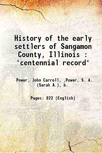 9789333368834: History of the early settlers of Sangamon County, Illinois :