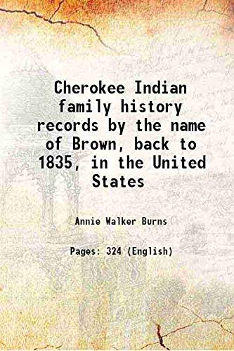 9789333369305: Cherokee Indian family history records by the name of Brown, back to 1835, in the United States [Hardcover]