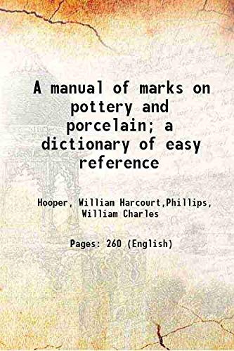 Manual marks pottery porcelain abebooks a manual of marks on pottery and hooper william harcourtphillips sciox Image collections
