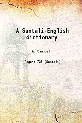 A Santali-English dictionary 1899 [Hardcover]: A. Campbell