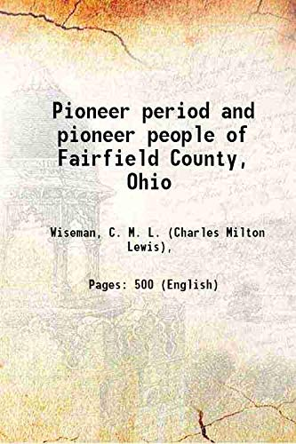9789333371636: Pioneer period and pioneer people of Fairfield County, Ohio 1901 [Hardcover]