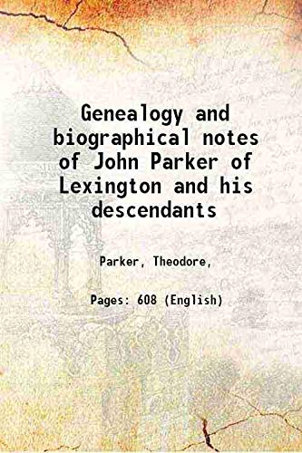 9789333371933: Genealogy and biographical notes of John Parker of Lexington and his descendants 1893 [Hardcover]