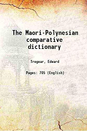 The Maori-Polynesian comparative dictionary 1891 [Hardcover]: Tregear, Edward