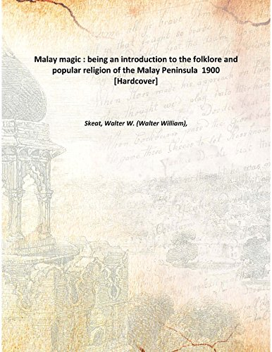 Malay magic : being an introduction to: Skeat, Walter W.